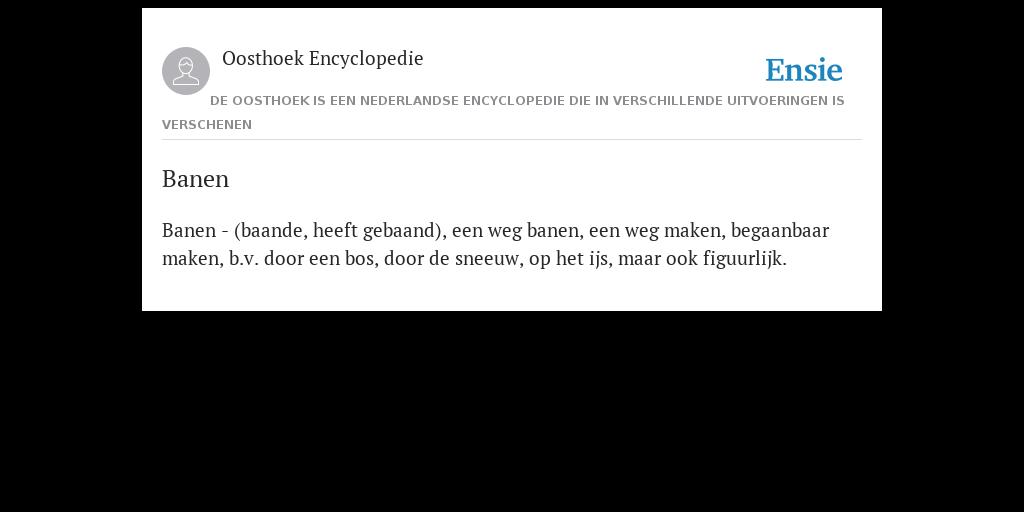 Banen De Betekenis Volgens Oosthoek Encyclopedie