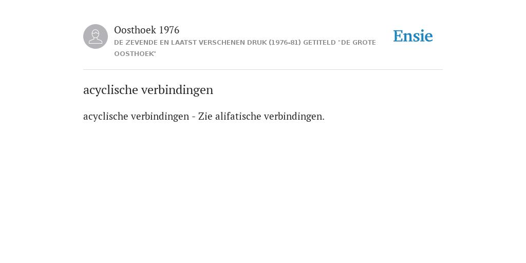 Acyclische Verbindingen De Betekenis Volgens Oosthoek 1976