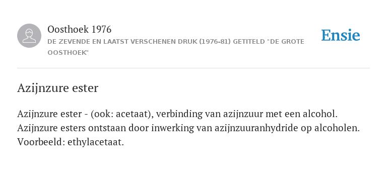 Azijnzure Ester De Betekenis Volgens Oosthoek 1976