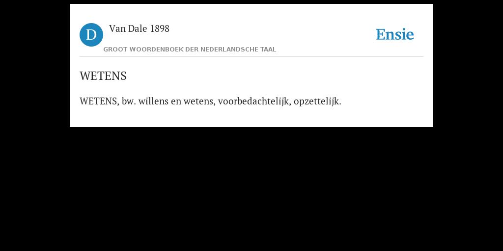 Wetens De Betekenis Volgens Van Dale 1898